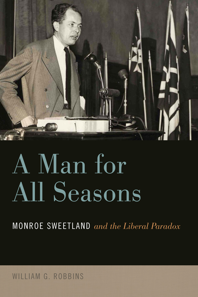 Monroe Sweetland:  A Man for All Seasons