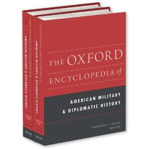 The Oxford Encyclopedia of American Military and Diplomatic History