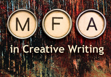 master of fine arts in creative writing Master of fine arts in creative writing degree requirements table includes course number, title, and credits required to earn this degree.
