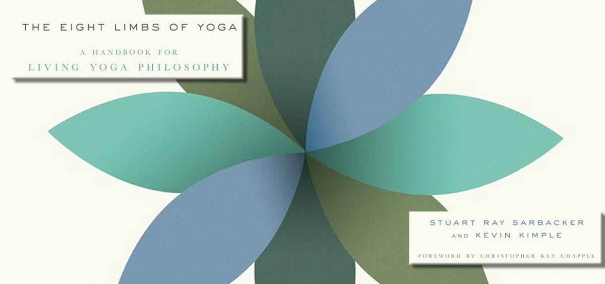 The Eight Limbs of Yoga by Stuart Ray Sarbacker and Kevin Kimple
