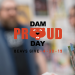 DamProud Day